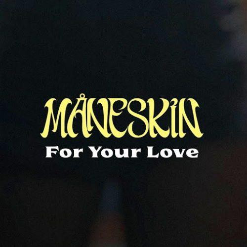 دانلود آهنگ Måneskin - FOR YOUR LOVE